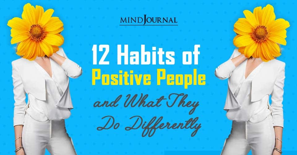 Habits Positive People Do Differently