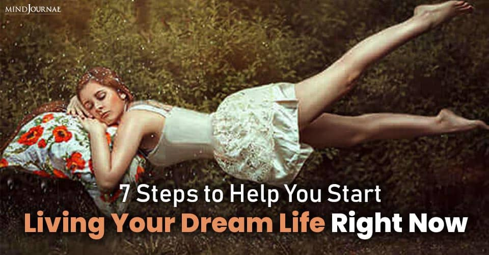 Help Start Living Dream Life Right Now