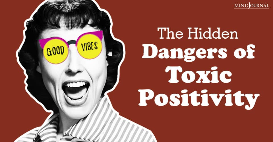 Hidden Dangers Of Toxic Positivity