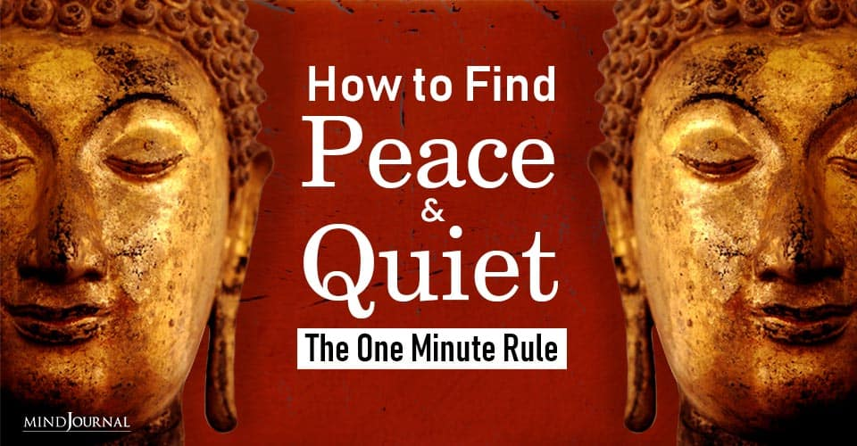How Find Peace Quiet One Minute Rule