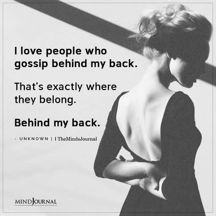 I Love People Who Gossip Behind My Back