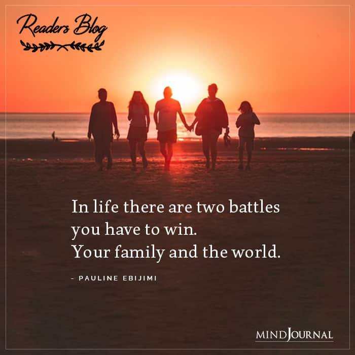 In Life There Are Two Battles You Have To Win