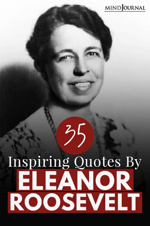 Inspiring Quotes By Eleanor Roosevelt Pin
