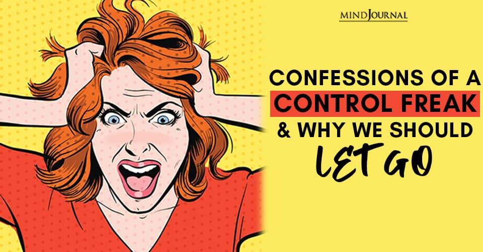 Let Go Control Freak Inside You