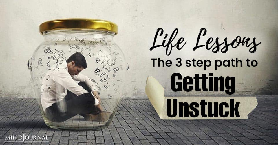Life Lessons 3Step Path Getting Unstuck