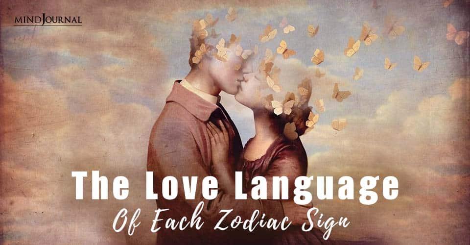 Love Language Of Each Zodiac Sign