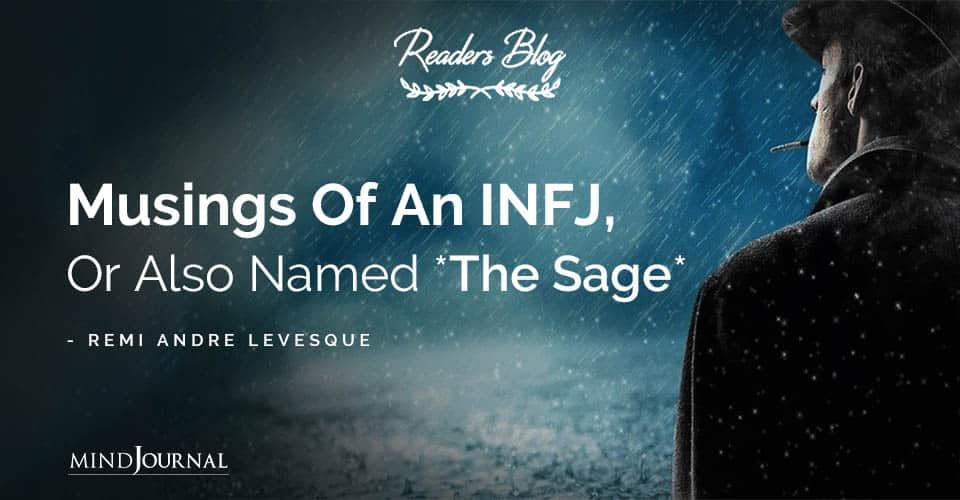 Musings Of An INFJ Or Also Named The Sage
