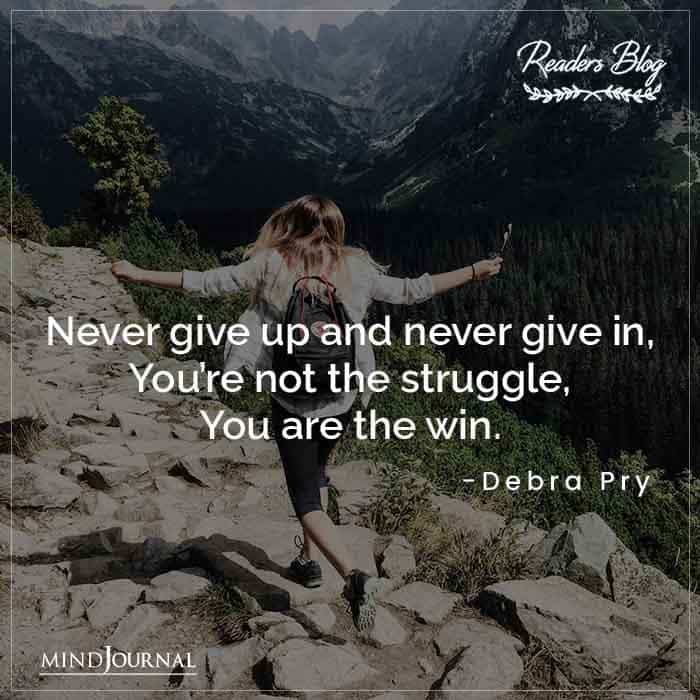 Never Give Up And Never Give In