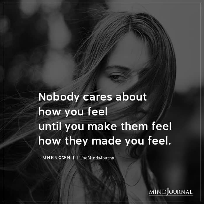 Nobody Cares About How You Feel