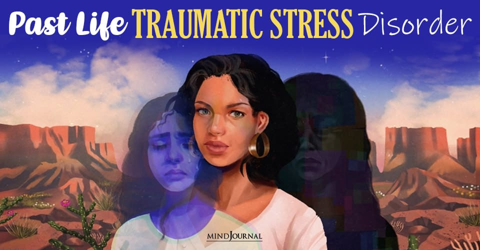 Past Life Traumatic Stress Disorder