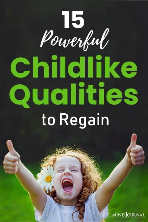 Powerful Childlike Qualities to Regain pin