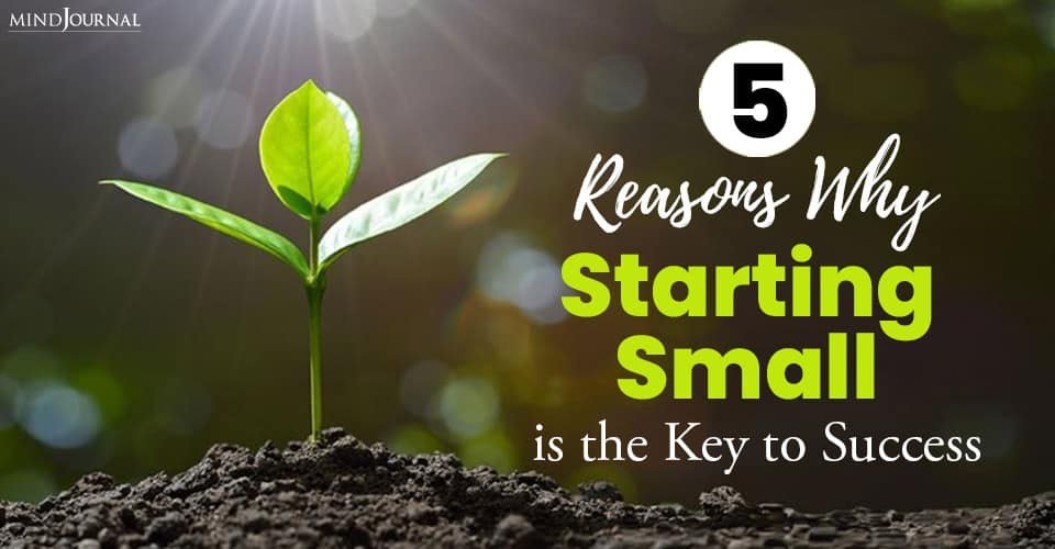 Reasons Starting Small Key to Success