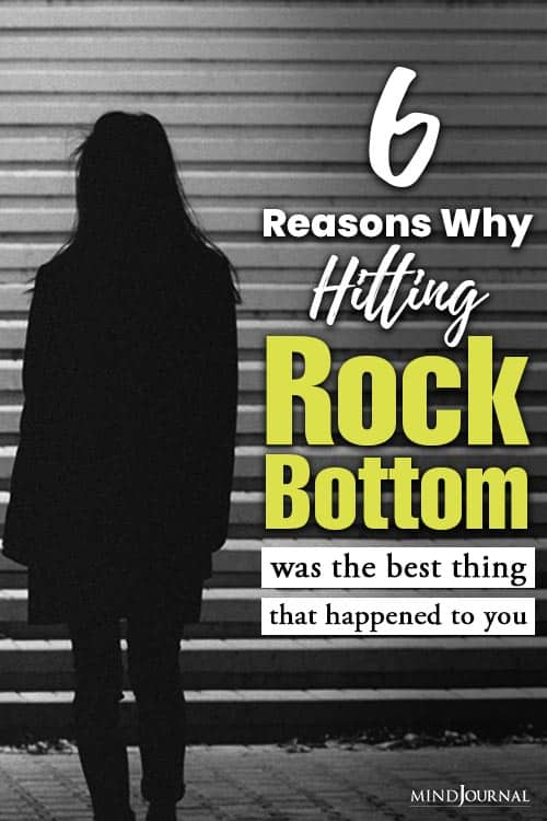 Reasons Why Hitting Rock Bottom Was Best Thing That Happened To You Pin