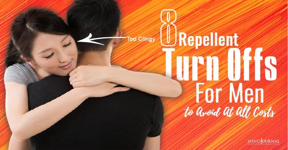 Repellent Turn Offs For Men