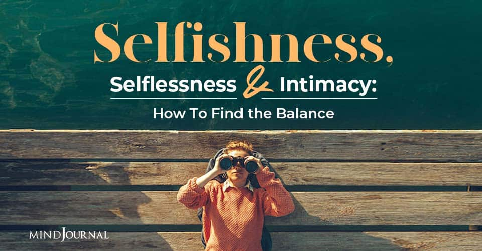 Selfishness Selflessness Intimacy Find Balance