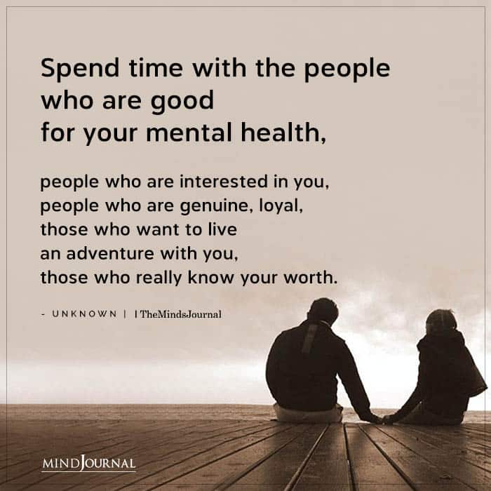 Spend Time With The People Who Are Good For Your Mental Health