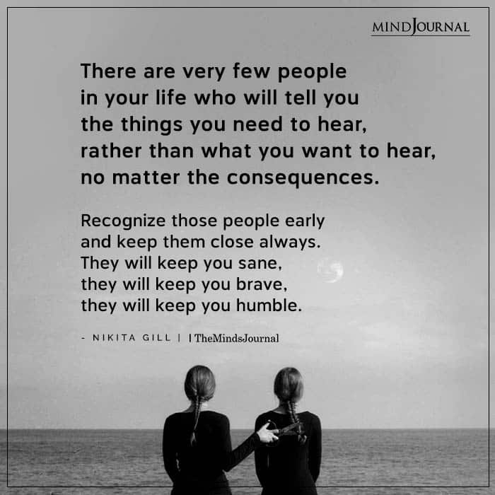 There Are Very Few People In Your Life