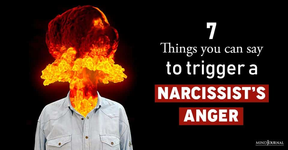 Things Say To Trigger Narcissists Anger