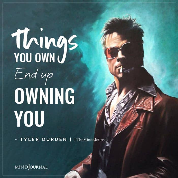 Things you own end up owning you