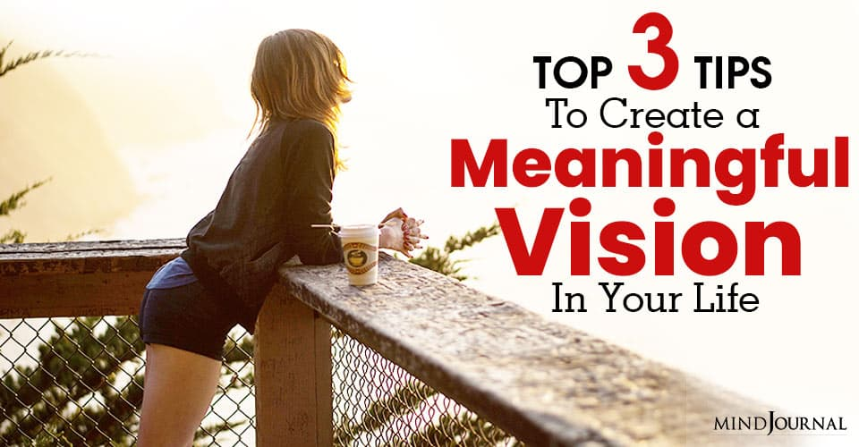 Tips Create Meaningful Vision In Life