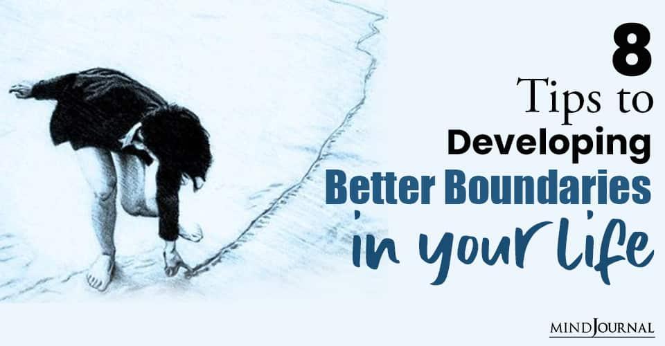 Tips Developing Better Boundaries in Life