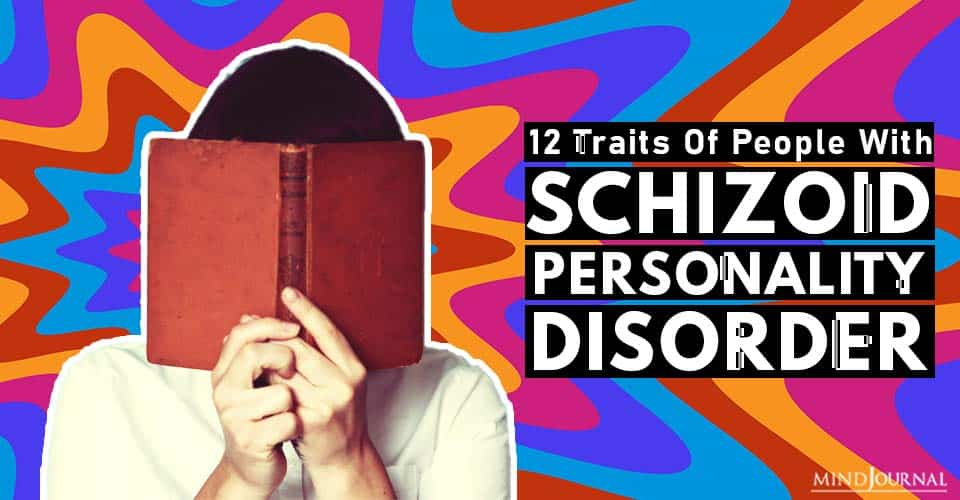 Traits Of People With Schizoid Personality Disorder