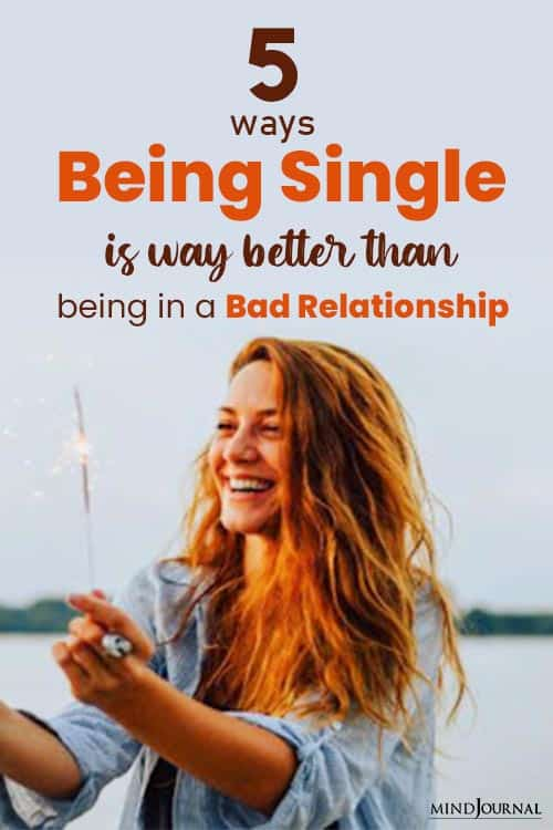 Ways Being Single Way Better Than Being Bad Relationship Pin