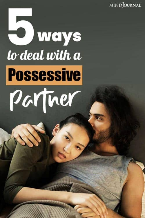 Ways Deal With Possessive Partner Pin