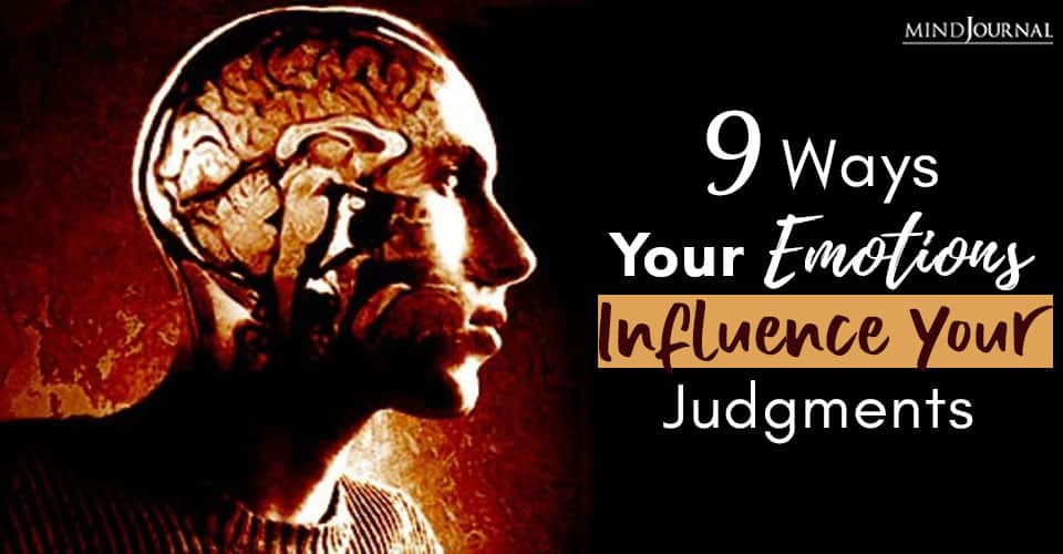 Ways Emotions Influence Judgments