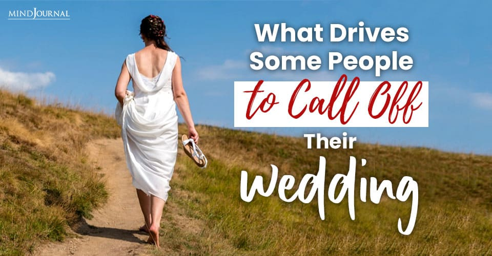 What Drives Couples Call Off Wedding