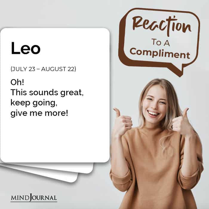 Zodiac Signs Respond Compliments leo