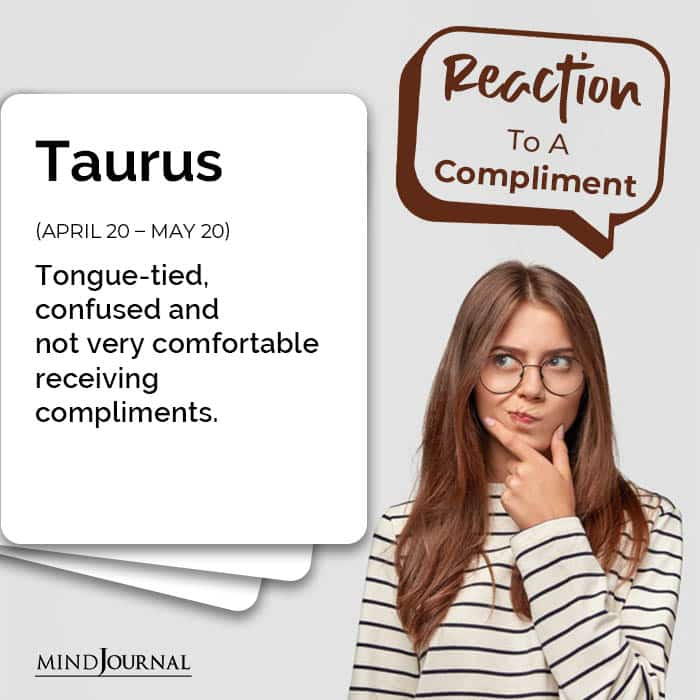 Zodiac Signs Respond Compliments taurus