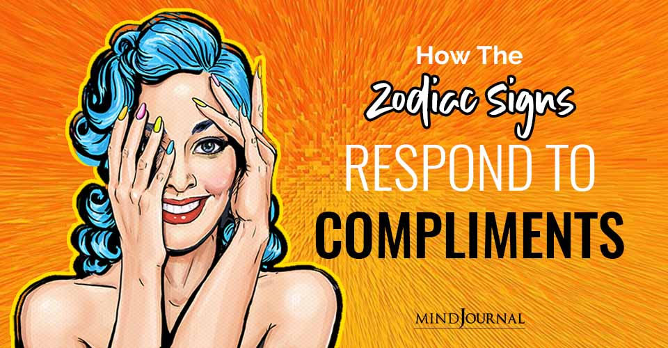 Zodiac Signs Respond Compliments