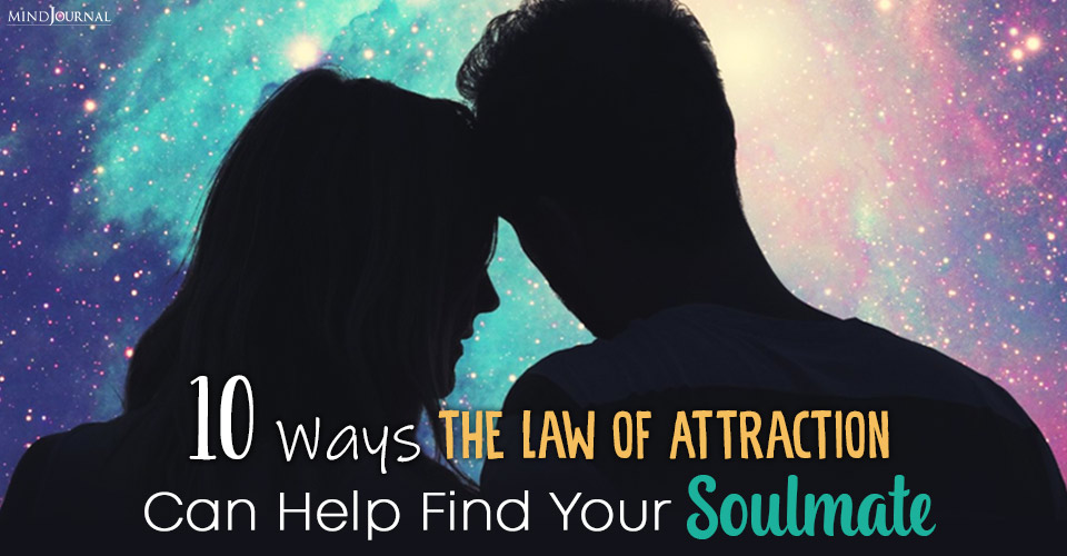 10 Ways the Law of Attraction Can Help Find (and keep) Your Soulmate
