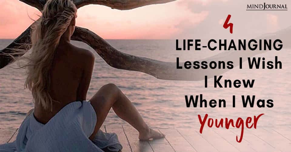 life changing lessons wish when younger