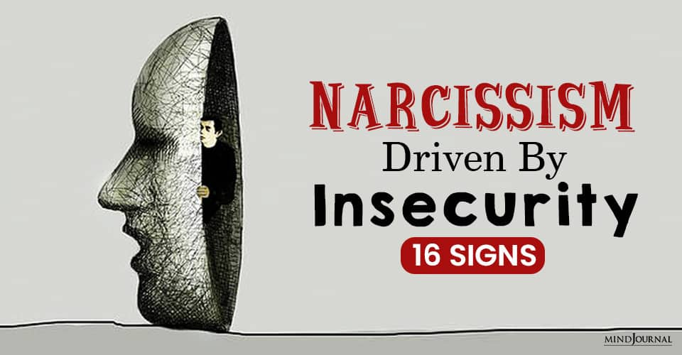 narcissism driven by insecurity