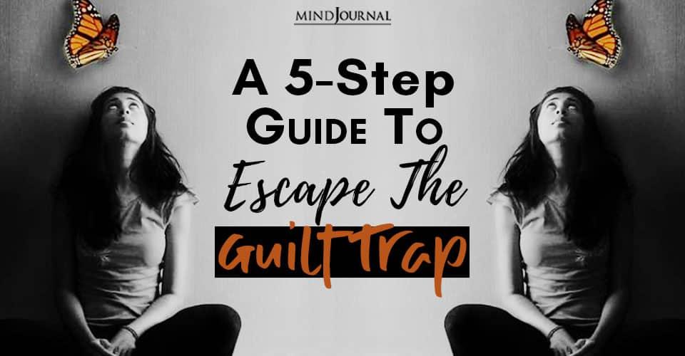 step guide escape guilt trap
