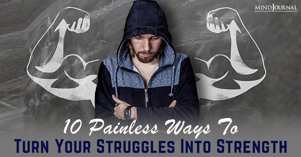 turn your struggles into strength