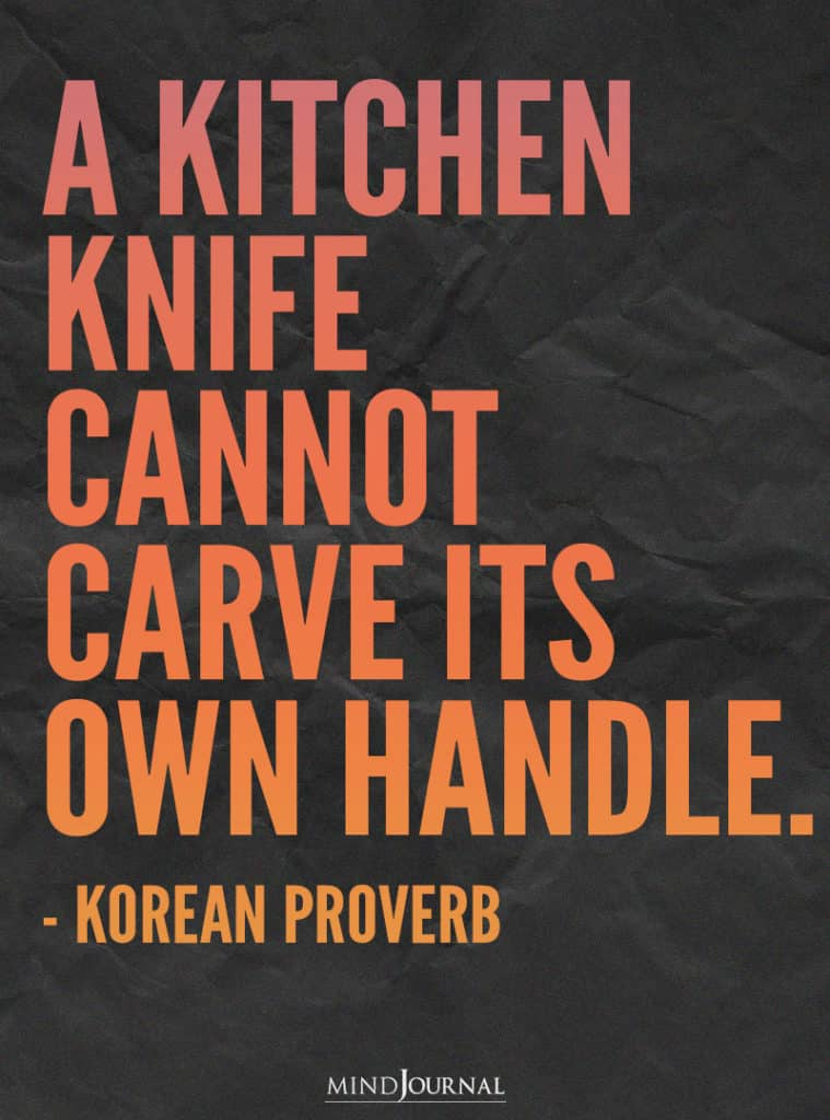 A kitchen knife cannot carve its own handle.