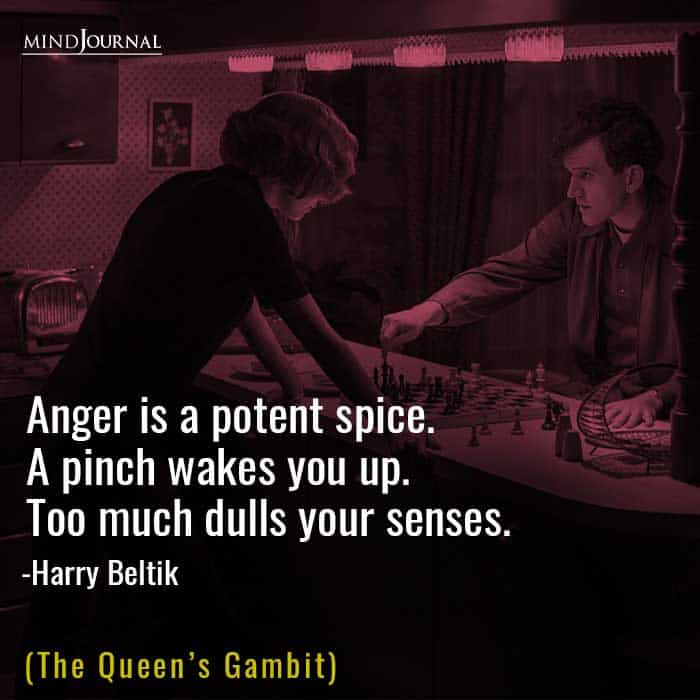 Always use your anger wisely.