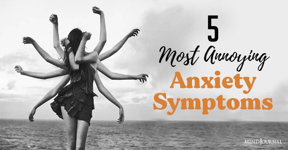Annoying Anxiety Symptoms