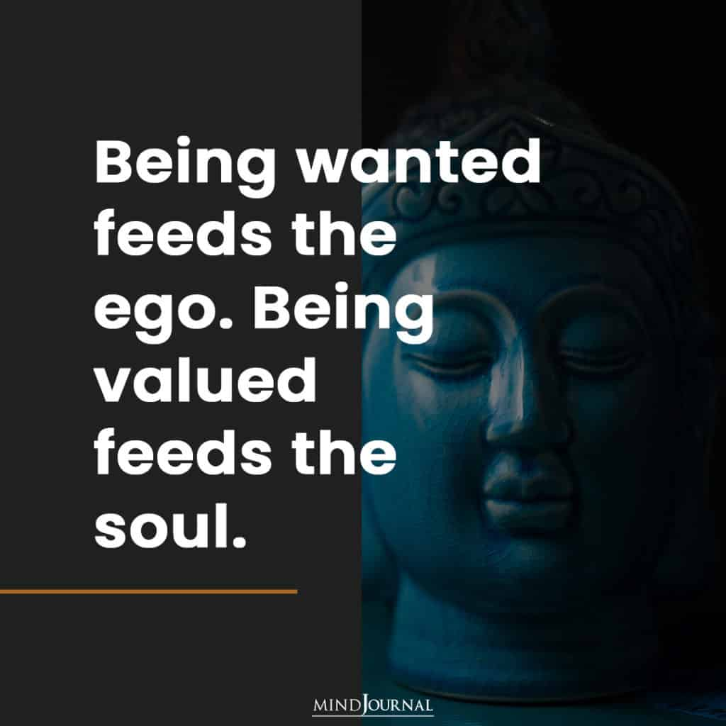we need to feel valued