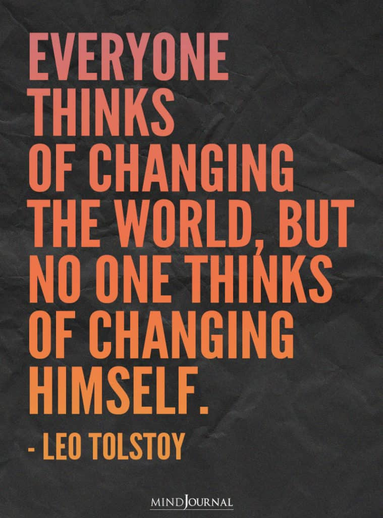 Everyone thinks of changing the world.