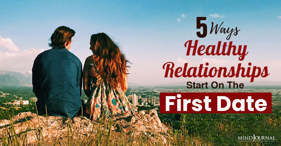 Healthy Relationships Start On First Date