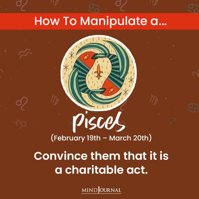 How To Manipulate pisces