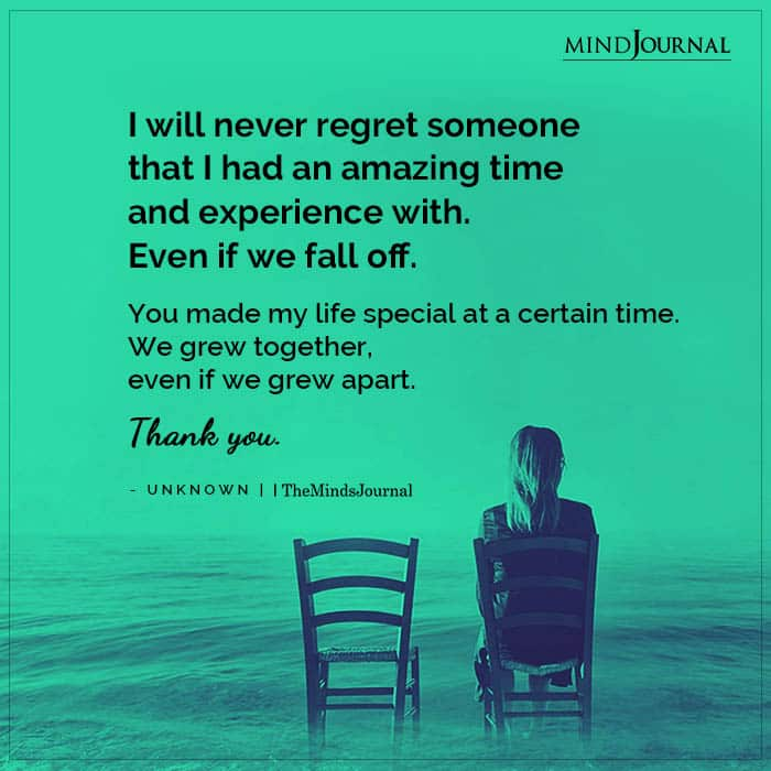I Will Never Regret Someone That I Had An Amazing Time And Experience With