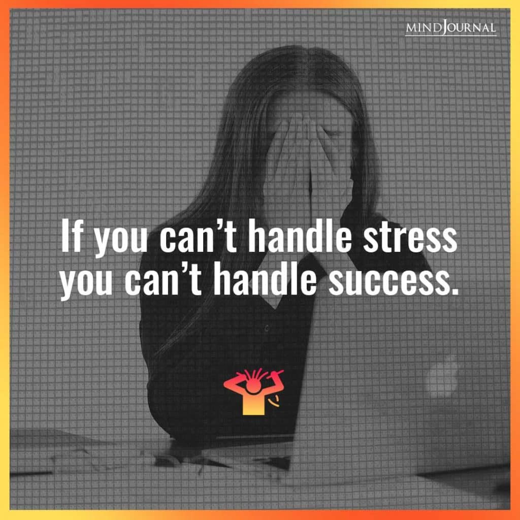 If you can't handle stress.