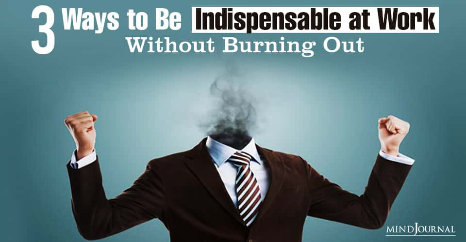 Indispensable at Work Without Burning Out