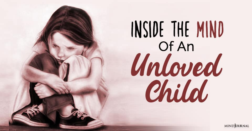 Inside The Mind Of An Unloved Child