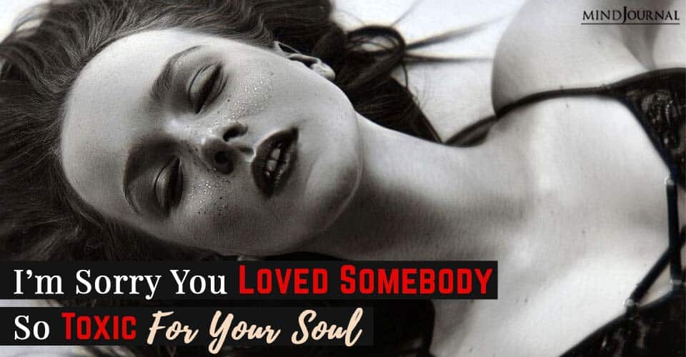 Loved Somebody Toxic For Soul
